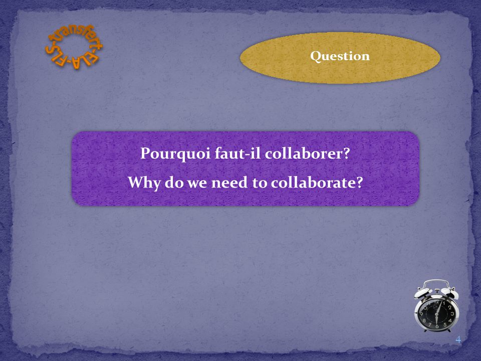Pourquoi faut-il collaborer. Why do we need to collaborate.