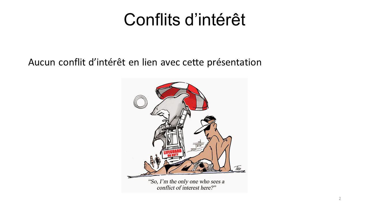 Conflits d'intérêt Aucun conflit d'intérêt en lien avec cette présentation 2