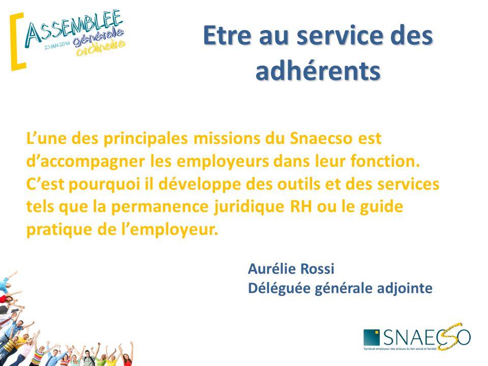 Etre au service des adhérents L'une des principales missions du Snaecso est d'accompagner les employeurs dans leur fonction. C'est pourquoi il dévelop