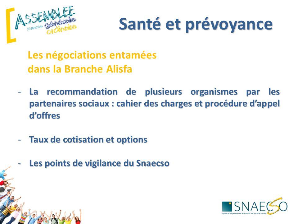 Santé et prévoyance Les négociations entamées dans la Branche Alisfa -La recommandation de plusieurs organismes par les partenaires sociaux : cahier d