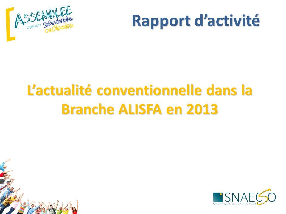 Rapport d'activité L'actualité conventionnelle dans la Branche ALISFA en 2013