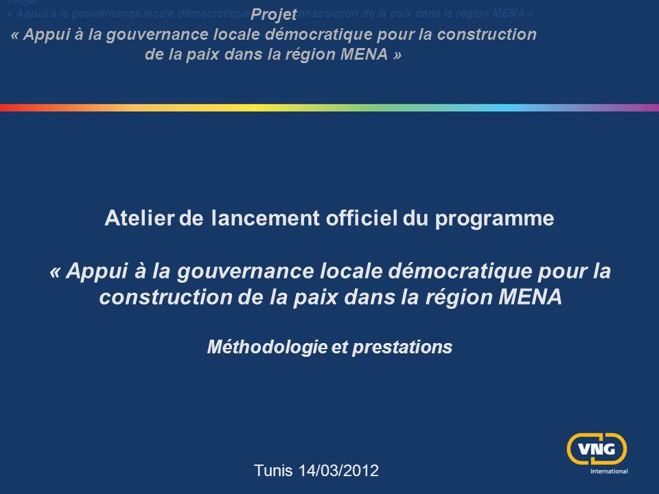 Projet « Appui à la gouvernance locale démocratique pour la construction de la paix dans la région MENA » Projet « Appui à la gouvernance locale démoc