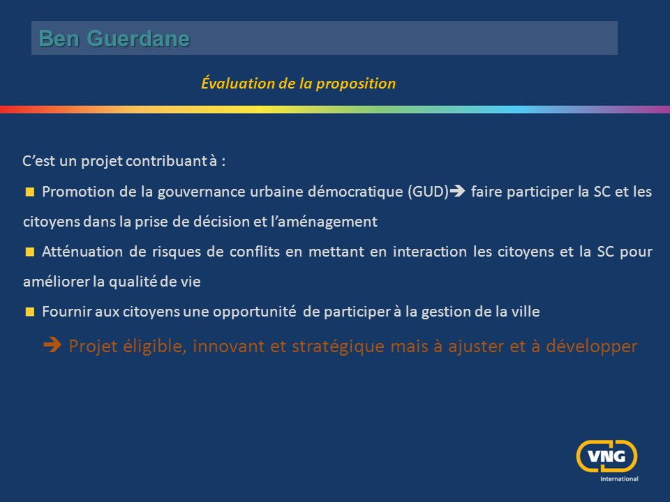 C'est un projet contribuant à : Promotion de la gouvernance urbaine démocratique (GUD)  faire participer la SC et les citoyens dans la prise de décis