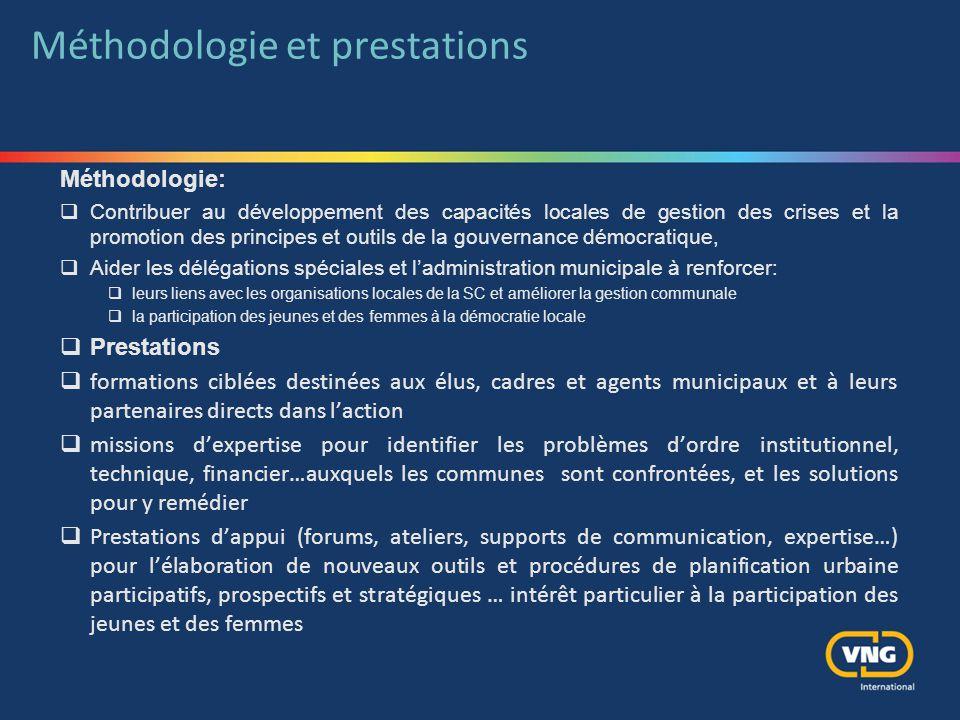 Méthodologie et prestations Méthodologie:  Contribuer au développement des capacités locales de gestion des crises et la promotion des principes et o
