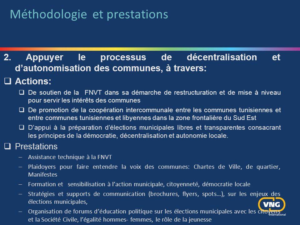 Méthodologie et prestations 2. Appuyer le processus de décentralisation et d'autonomisation des communes, à travers:  Actions:  De soutien de la FNV
