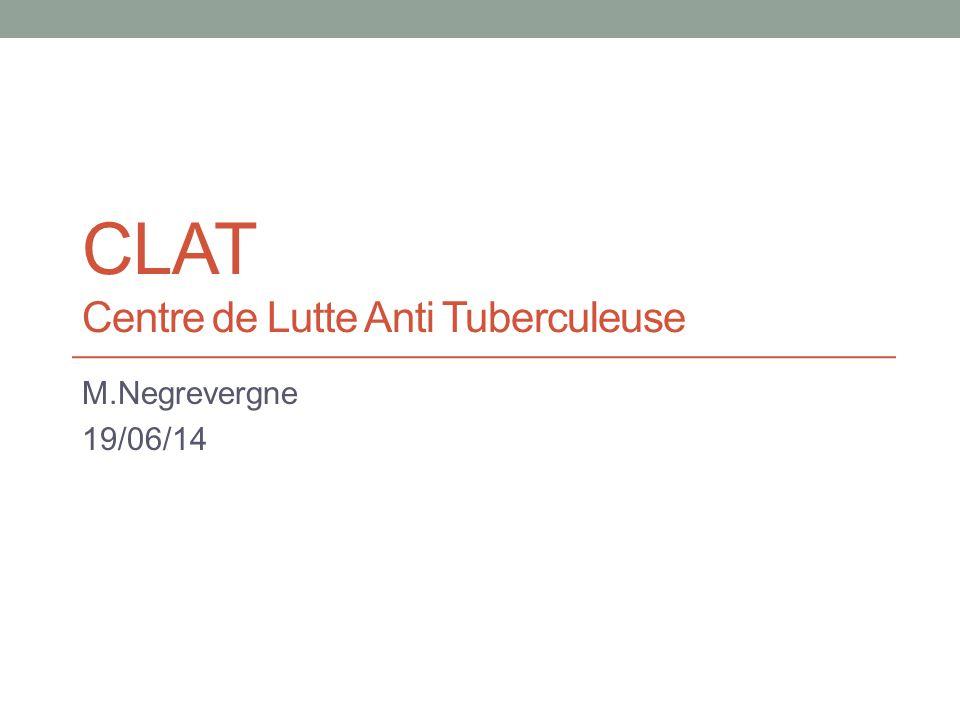 CLAT Centre de Lutte Anti Tuberculeuse M.Negrevergne 19/06/14