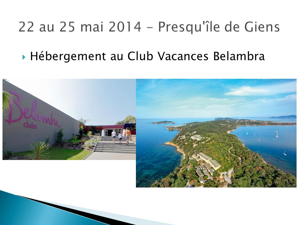  Hébergement au Club Vacances Belambra