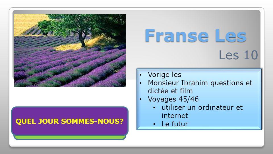 Franse Les Les 10 Vorige les Monsieur Ibrahim questions et dictée et film Voyages 45/46 utiliser un ordinateur et internet Le futur Vorige les Monsieu