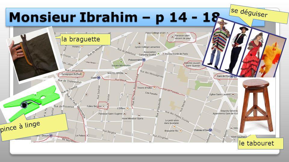 Monsieur Ibrahim – p 14 - 18 se déguiser la braguette le tabouret pince à linge