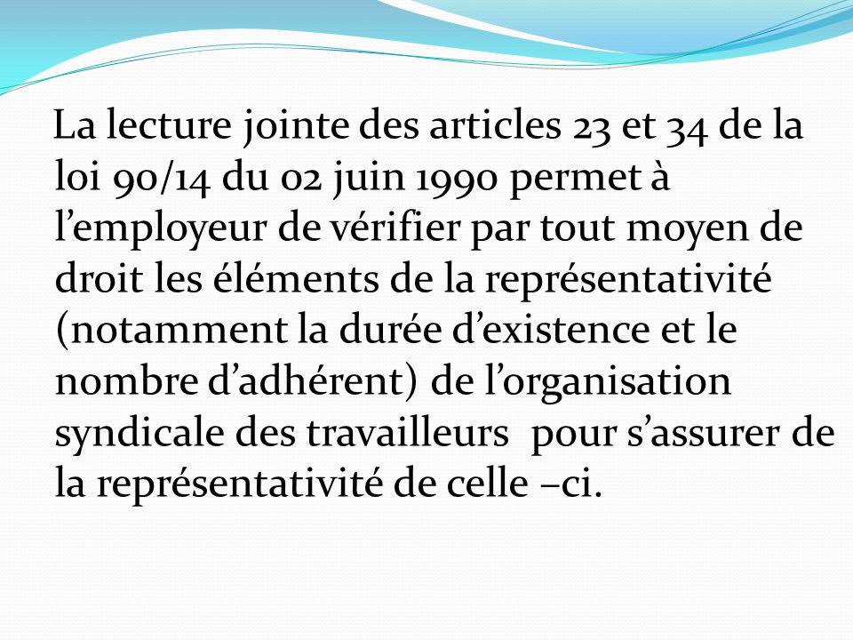 La lecture jointe des articles 23 et 34 de la loi 90/14 du 02 juin 1990 permet à l'employeur de vérifier par tout moyen de droit les éléments de la re