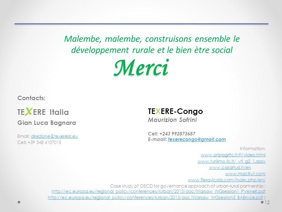 Merci 12 Contacts: TE X ERE Italia Gian Luca Bagnara Email: direzione@texeresrl.eudirezione@texeresrl.eu Cell: +39 348 4107015 Information: www.pripag