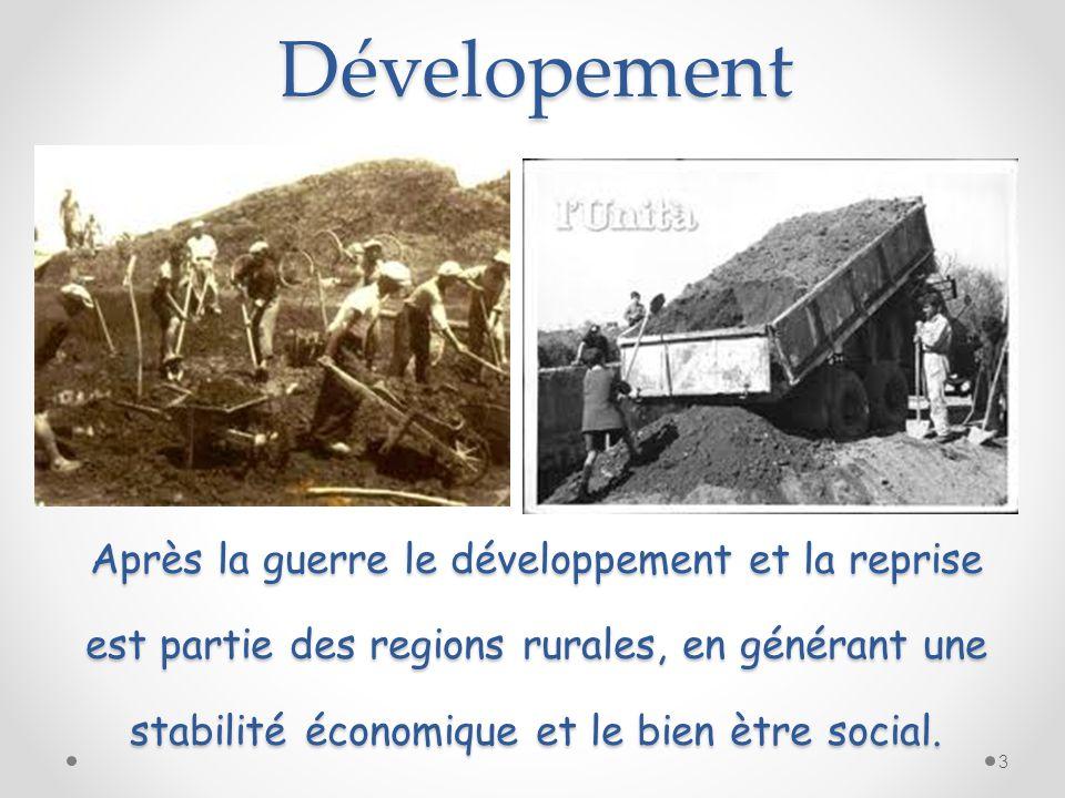 Dévelopement 3 Après la guerre le développement et la reprise est partie des regions rurales, en générant une stabilité économique et le bien ètre social.