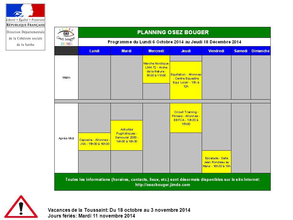 Vacances de la Toussaint: Du 18 octobre au 3 novembre 2014 Jours fériés: Mardi 11 novembre 2014