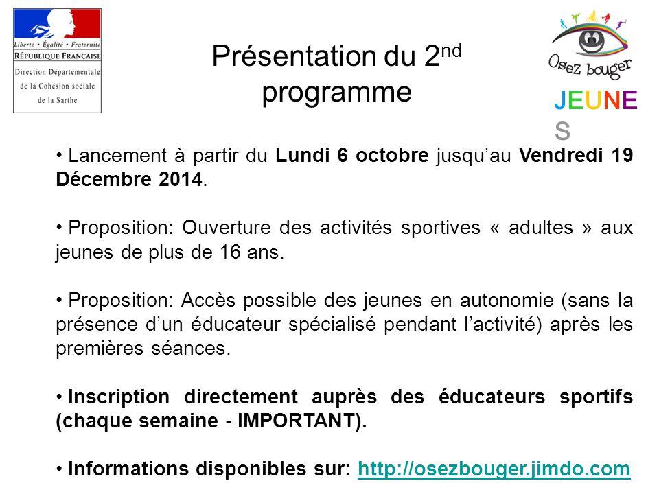 JEUNESJEUNES Présentation du 2 nd programme Lancement à partir du Lundi 6 octobre jusqu'au Vendredi 19 Décembre 2014.
