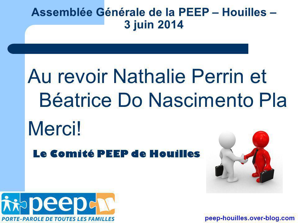 Au revoir Nathalie Perrin et Béatrice Do Nascimento Pla Merci! peep-houilles.over-blog.com Assemblée Générale de la PEEP – Houilles – 3 juin 2014 Le C