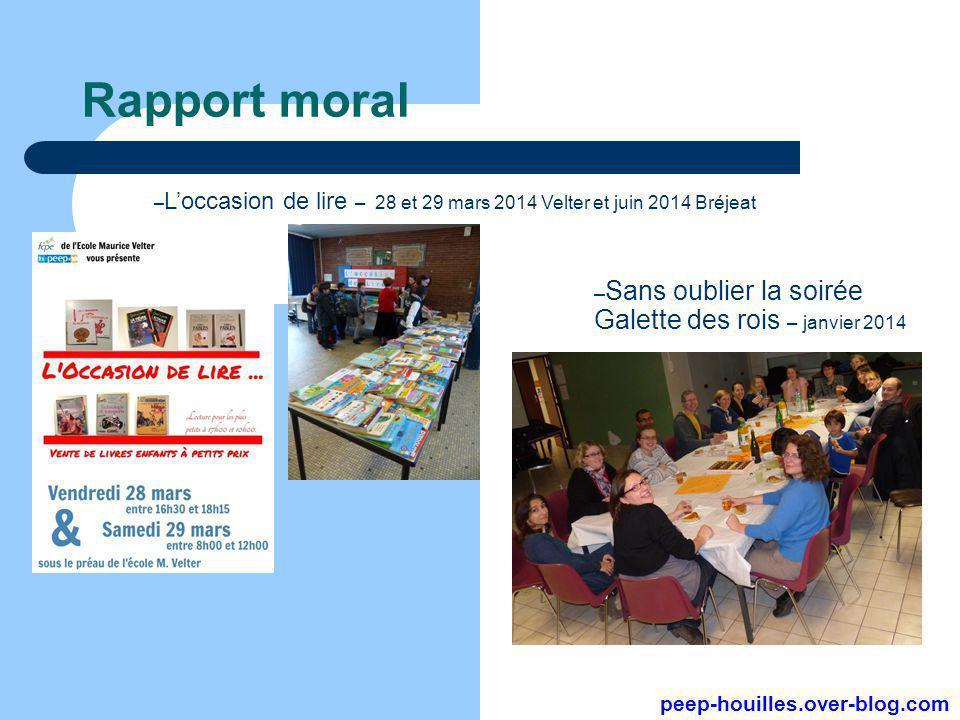 Rapport moral peep-houilles.over-blog.com – L'occasion de lire – 28 et 29 mars 2014 Velter et juin 2014 Bréjeat – Sans oublier la soirée Galette des r