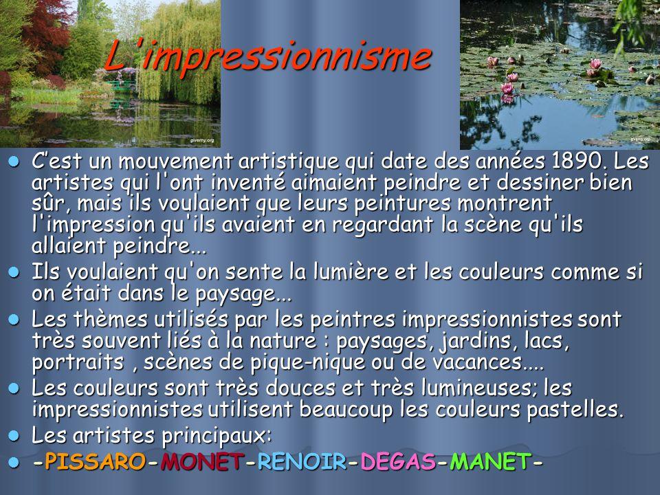 L impressionnisme C'est un mouvement artistique qui date des années 1890.