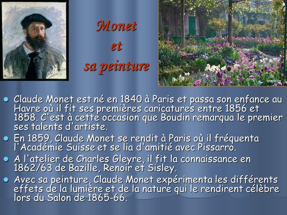 Monet et sa peinture Claude Monet est né en 1840 à Paris et passa son enfance au Havre où il fit ses premières caricatures entre 1856 et 1858.