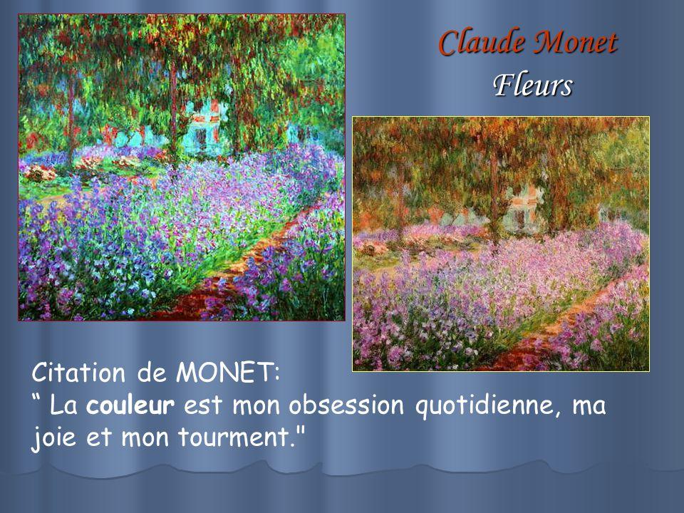 Claude Monet Fleurs Citation de MONET: La couleur est mon obsession quotidienne, ma joie et mon tourment.