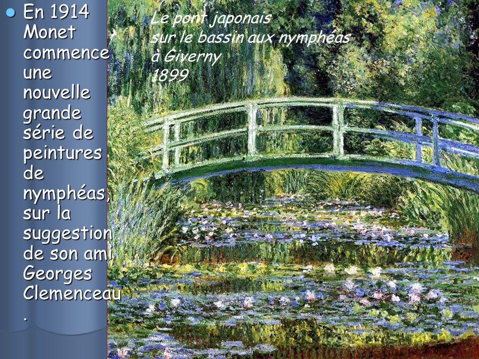 En 1914 Monet commence une nouvelle grande série de peintures de nymphéas, sur la suggestion de son ami Georges Clemenceau.