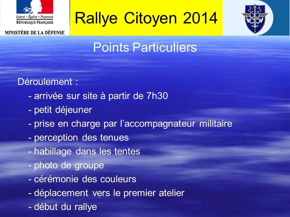 Points Particuliers Marseillaise (chantée à la cérémonie des couleurs) Station de tram « lycée de Mérignac » avant 7h30 ou à la charge de l'établissement (directement au camp de Souge) Liste des équipes impérativement pour le 25 mars -taille des participants et des vêtements, -accompagnateur: téléphone et mail, Christian LASCAUX (membre du comité d'organisation des rallyes) Rallye Citoyen 2014