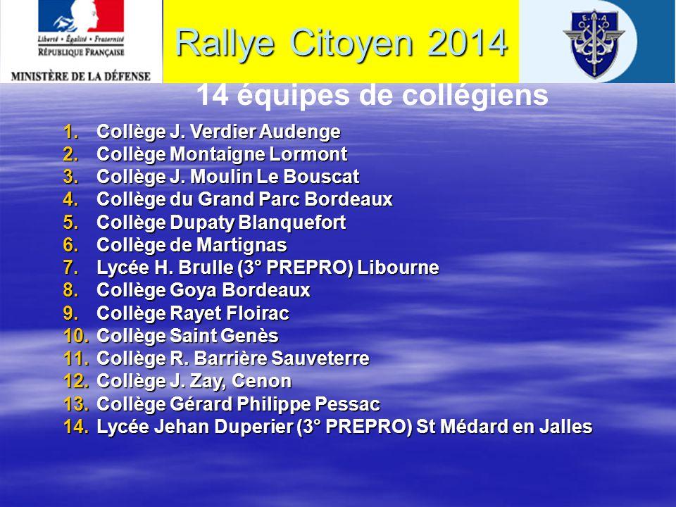14 équipes de collégiens 1.Collège J.Verdier Audenge 2.Collège Montaigne Lormont 3.Collège J.