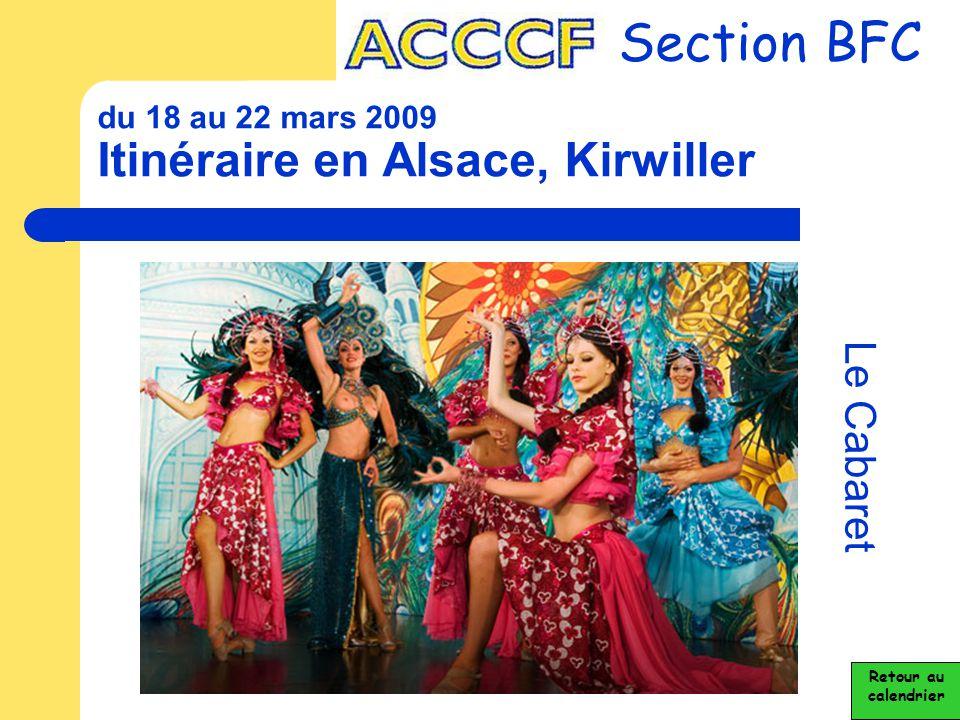 du 18 au 22 mars 2009 Itinéraire en Alsace, Kirwiller Section BFC Le Cabaret Retour au calendrier