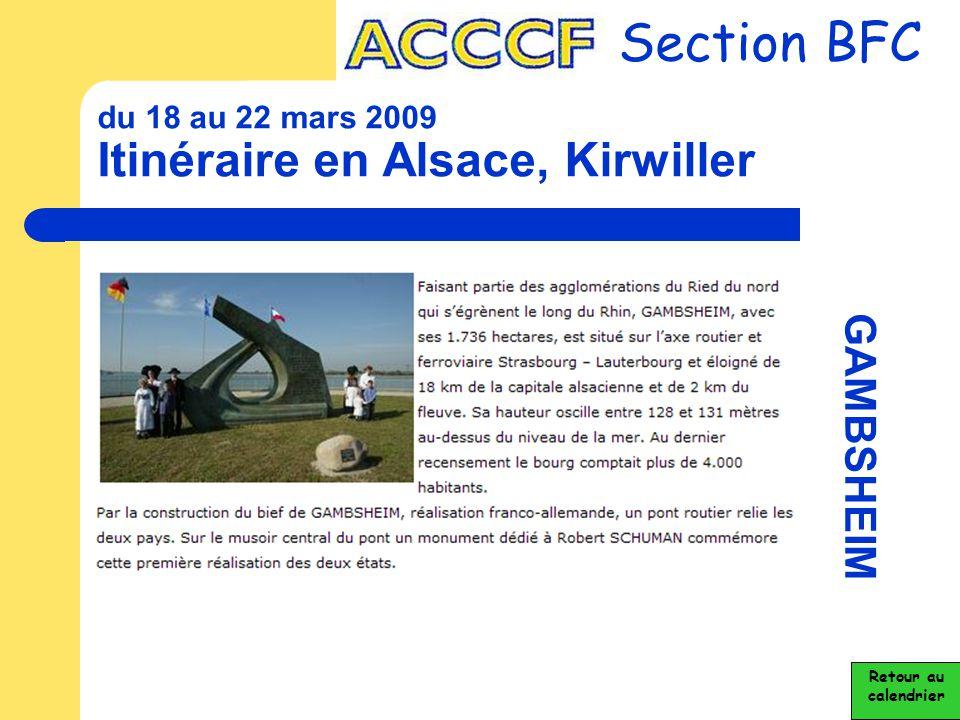 du 18 au 22 mars 2009 Itinéraire en Alsace, Kirwiller Section BFC GAMBSHEIM Retour au calendrier