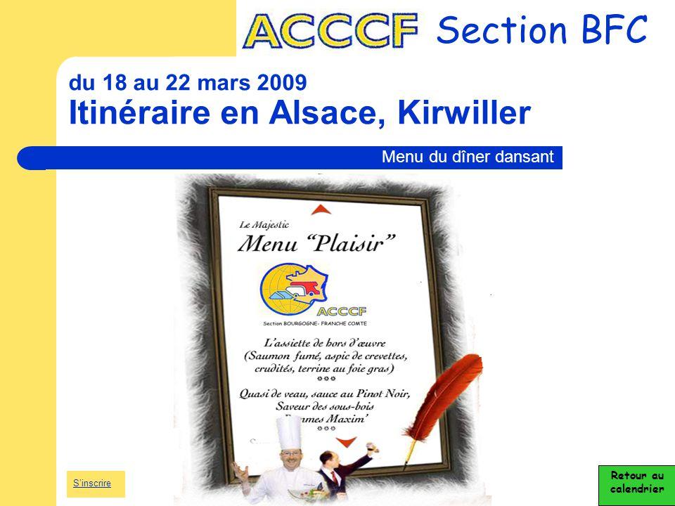 du 18 au 22 mars 2009 Itinéraire en Alsace, Kirwiller Section BFC Retour au calendrier Menu du dîner dansant S'inscrire