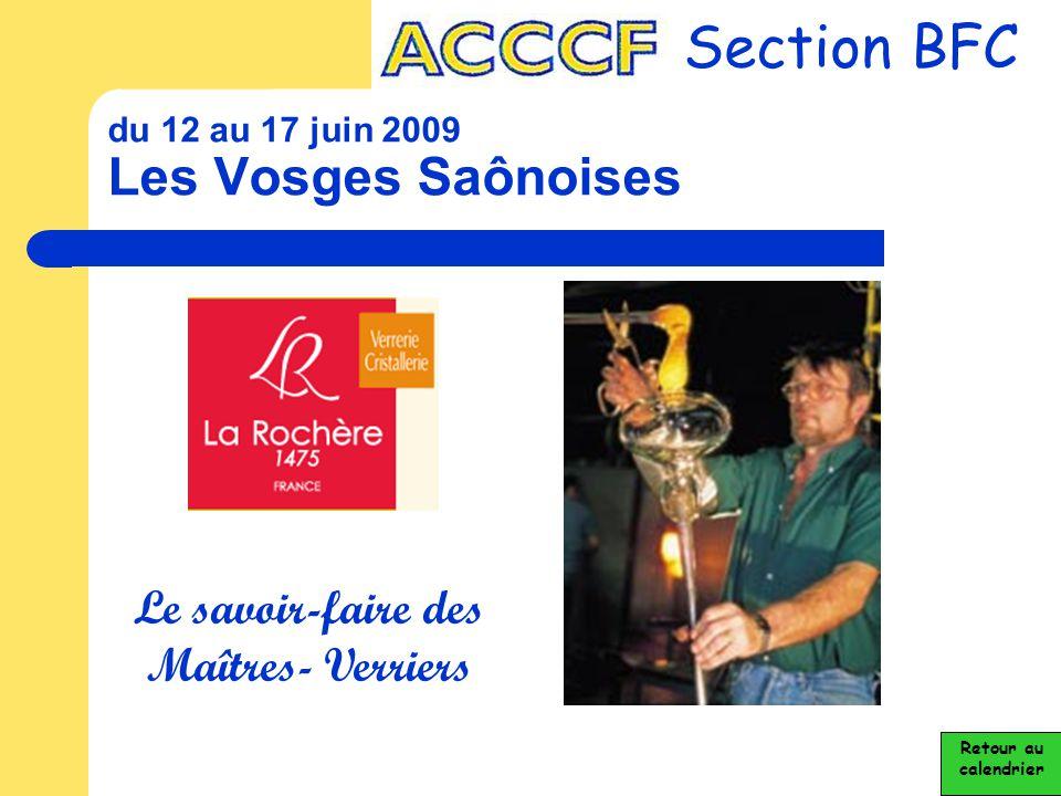 du 12 au 17 juin 2009 Les Vosges Saônoises Section BFC Le savoir-faire des Maîtres- Verriers Retour au calendrier