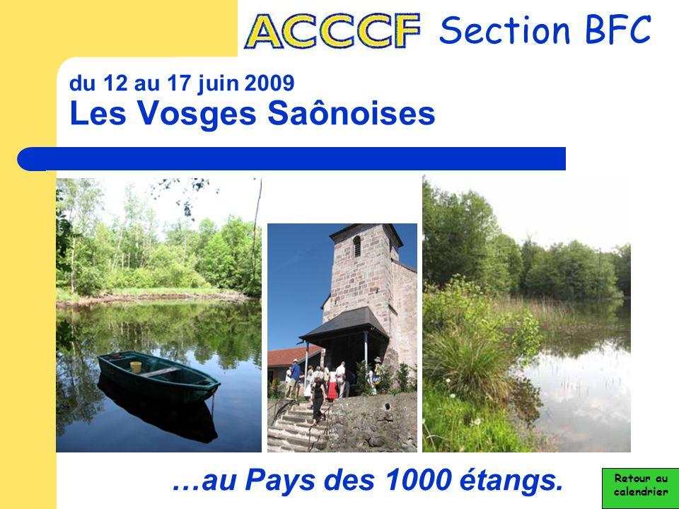 du 12 au 17 juin 2009 Les Vosges Saônoises Section BFC …au Pays des 1000 étangs. Retour au calendrier