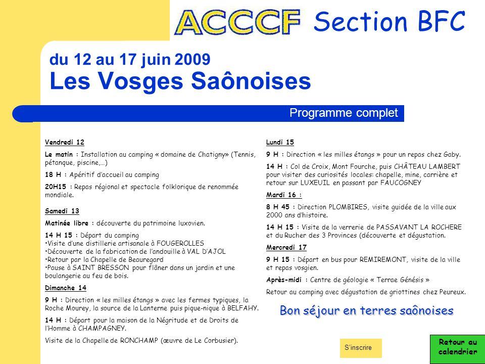 du 12 au 17 juin 2009 Les Vosges Saônoises Section BFC Retour au calendrier Vendredi 12 Le matin : Installation au camping « domaine de Chatigny» (Ten