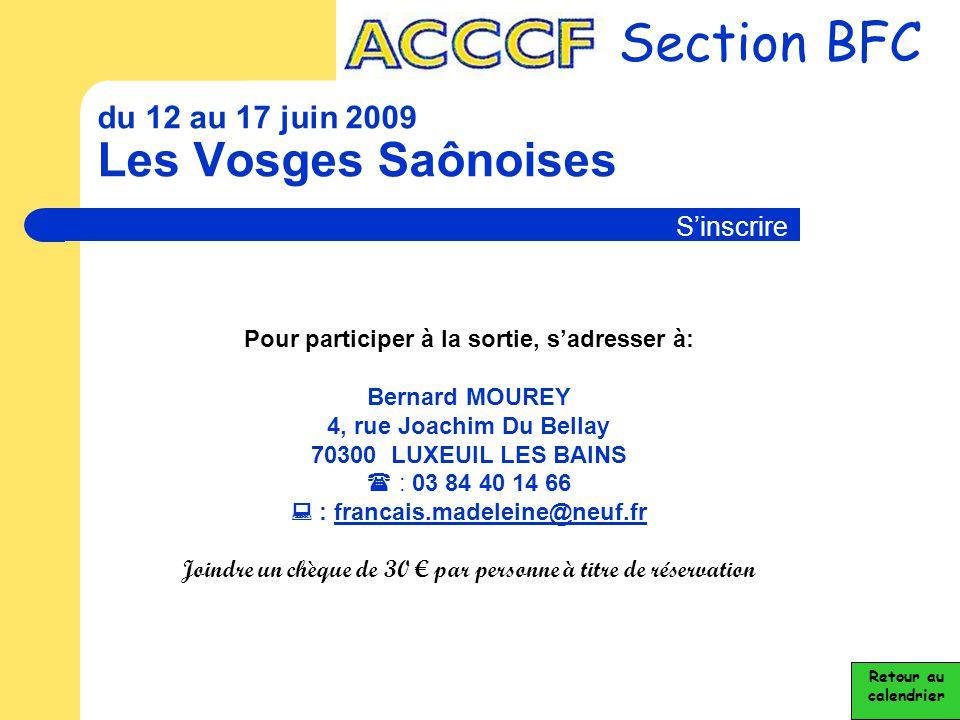 du 12 au 17 juin 2009 Les Vosges Saônoises Section BFC Retour au calendrier Pour participer à la sortie, s'adresser à: Bernard MOUREY 4, rue Joachim D
