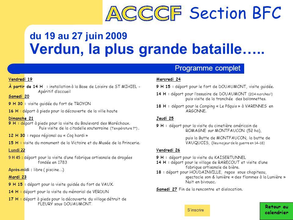 du 19 au 27 juin 2009 Verdun, la plus grande bataille….. Section BFC Retour au calendrier Programme complet Vendredi 19 À partir de 14 H : installatio