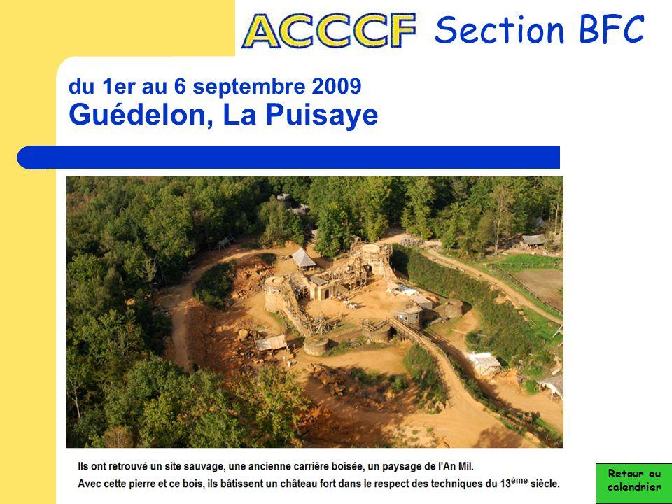 du 1er au 6 septembre 2009 Guédelon, La Puisaye Section BFC Retour au calendrier