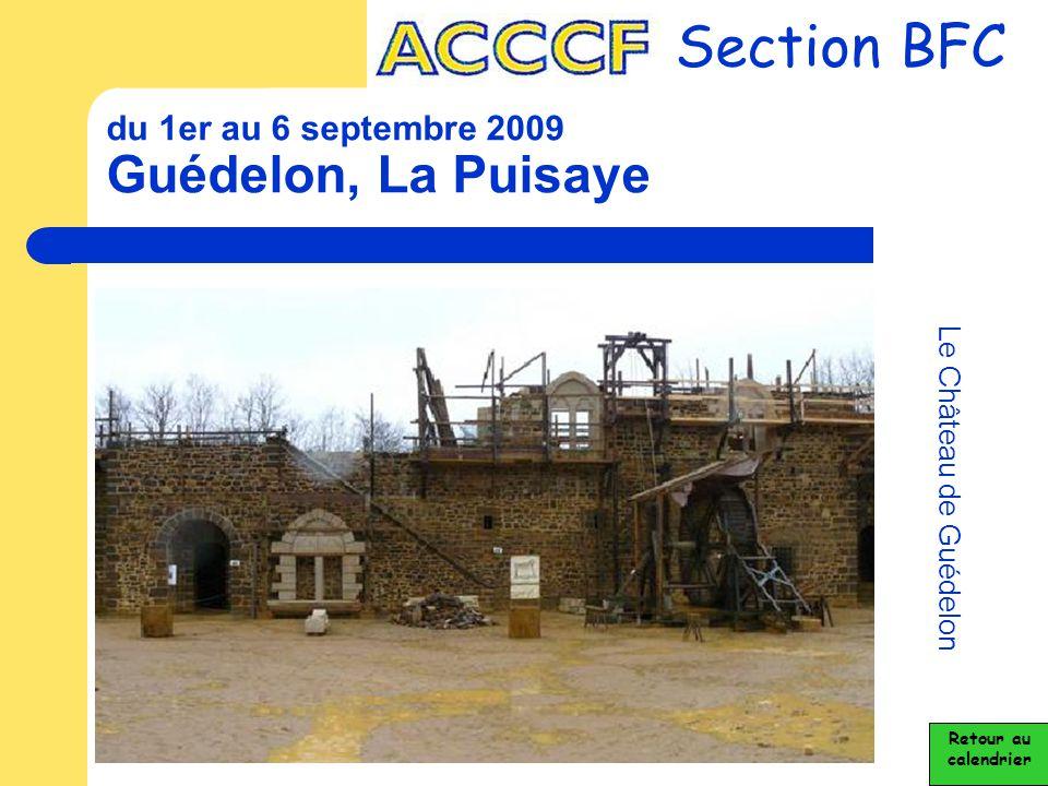 du 1er au 6 septembre 2009 Guédelon, La Puisaye Section BFC Le Château de Guédelon Retour au calendrier