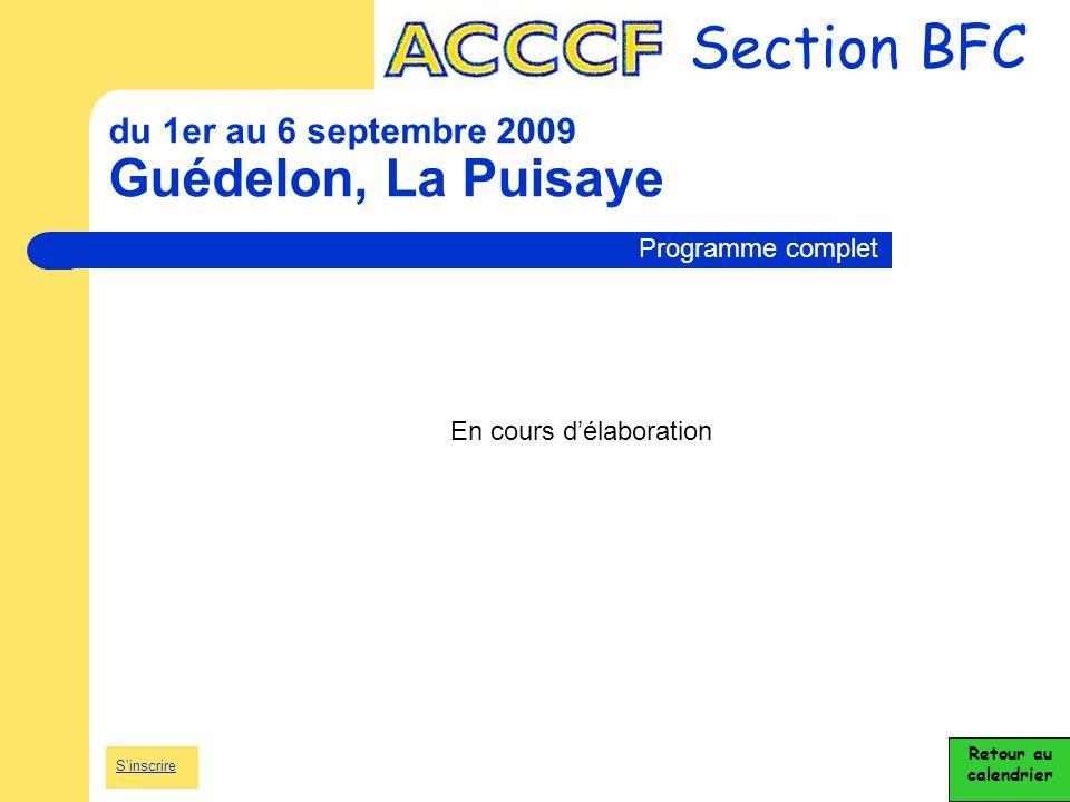 du 1er au 6 septembre 2009 Guédelon, La Puisaye Section BFC Retour au calendrier Programme complet En cours d'élaboration S'inscrire