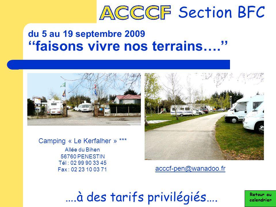 du 5 au 19 septembre 2009 ''faisons vivre nos terrains….'' Section BFC ….à des tarifs privilégiés…. Camping « Le Kerfalher » *** Allée du Bihen 56760