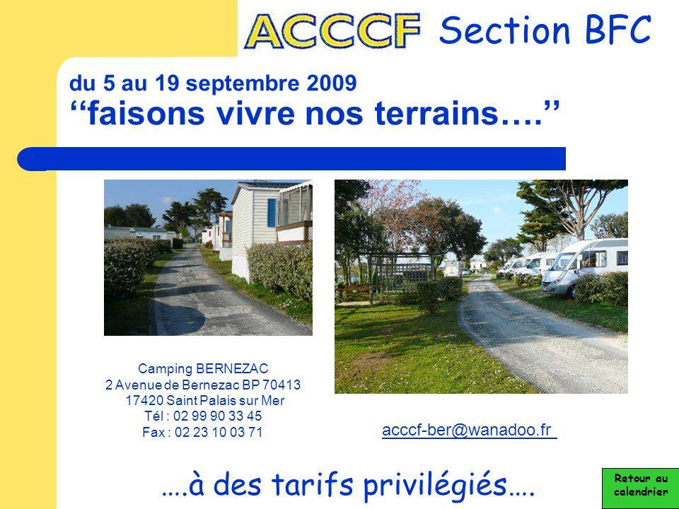 du 5 au 19 septembre 2009 ''faisons vivre nos terrains….'' Section BFC ….à des tarifs privilégiés…. Camping BERNEZAC 2 Avenue de Bernezac BP 70413 174