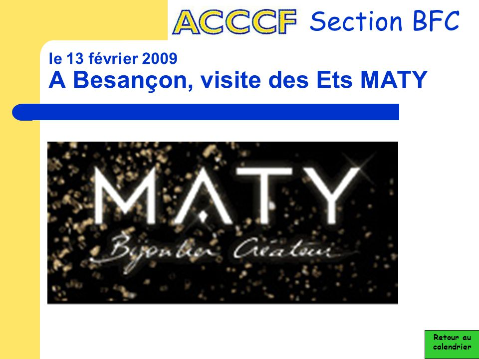 du 1 au 3 octobre 2009 Assemblée Générale du Club Section BFC Retour au calendrier La section Bourgogne Franche Comté Organise son A.G.