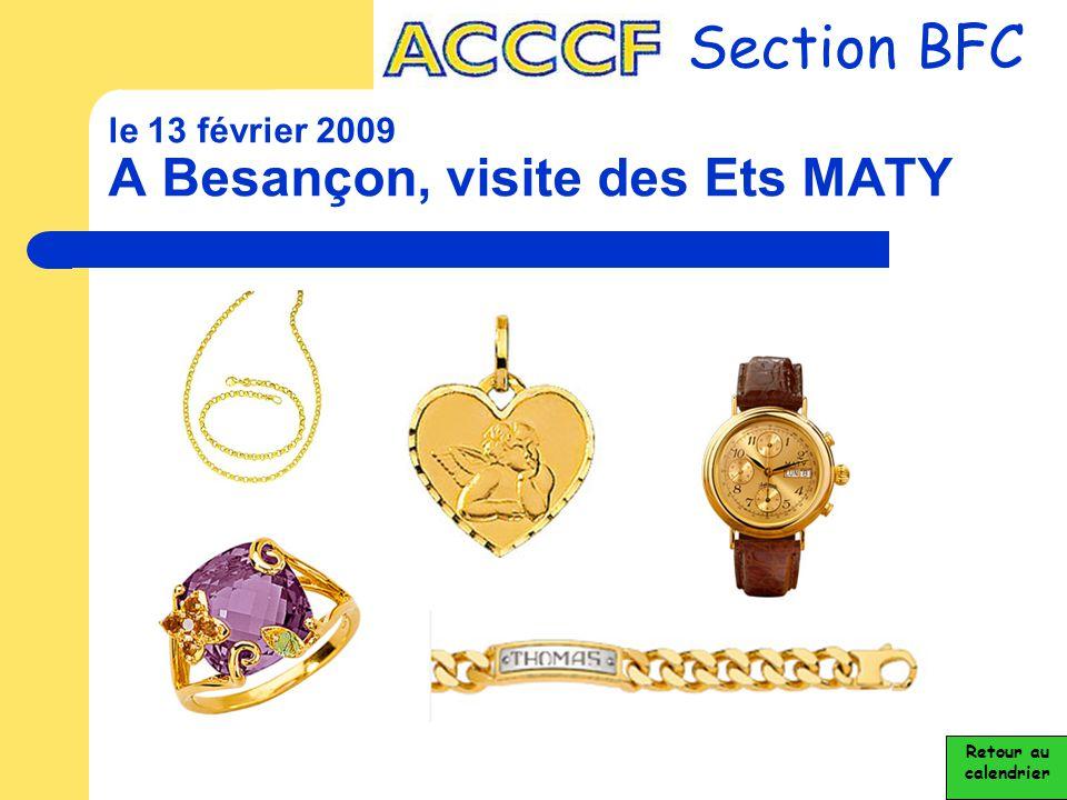 Section BFC le 13 février 2009 A Besançon, visite des Ets MATY Retour au calendrier