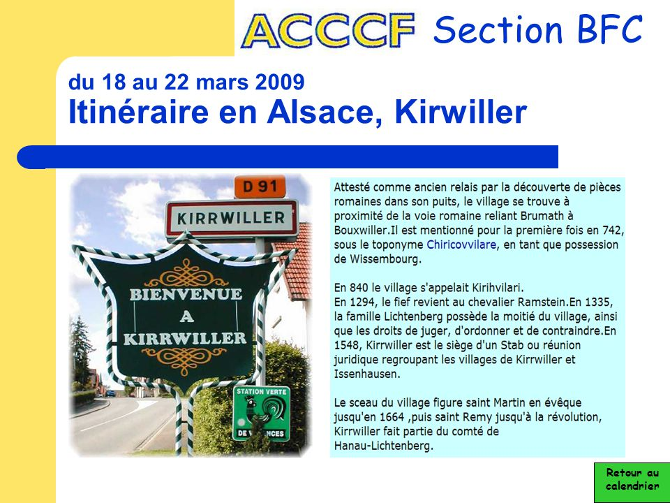 du 18 au 22 mars 2009 Itinéraire en Alsace, Kirwiller Section BFC Retour au calendrier