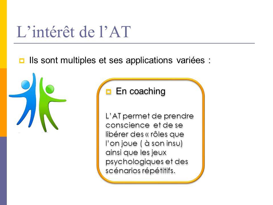 L'intérêt de l'AT  Ils sont multiples et ses applications variées :