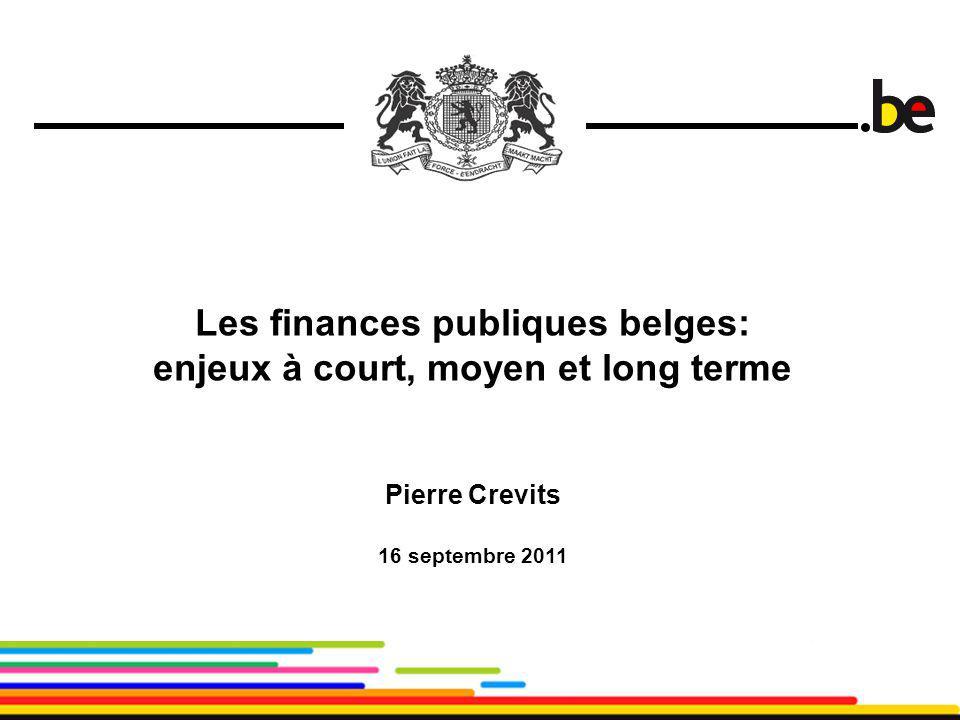 Les finances publiques belges: enjeux à court, moyen et long terme Pierre Crevits 16 septembre 2011