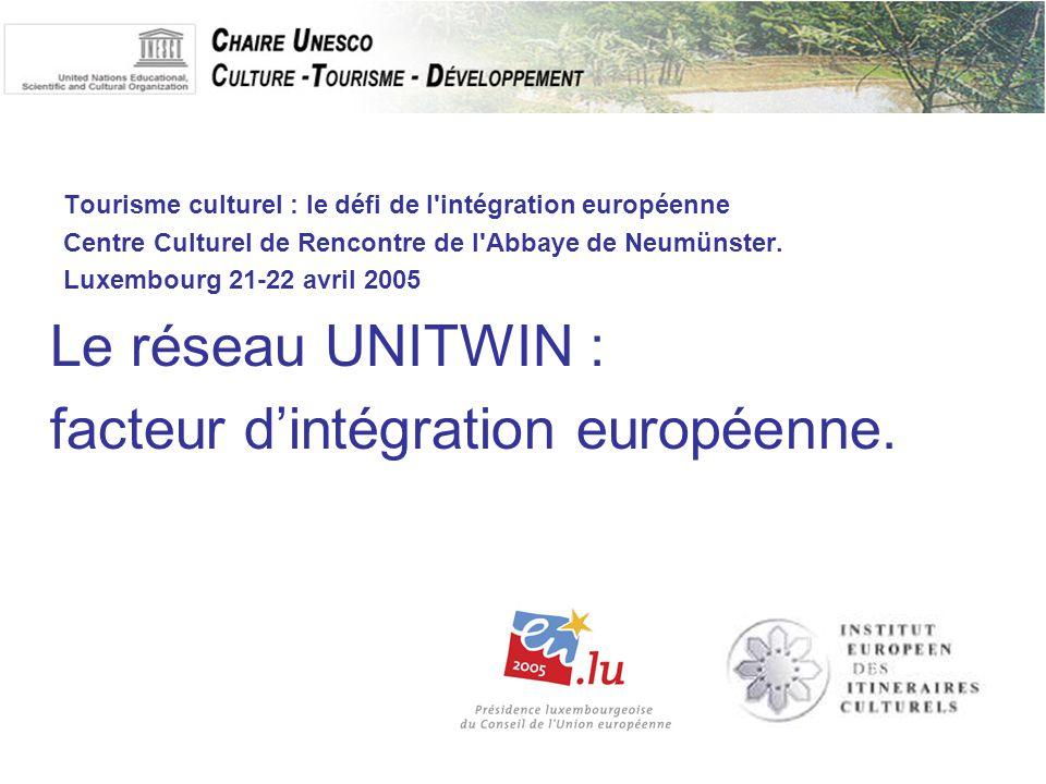 Tourisme culturel : le défi de l intégration européenne Centre Culturel de Rencontre de l Abbaye de Neumünster.