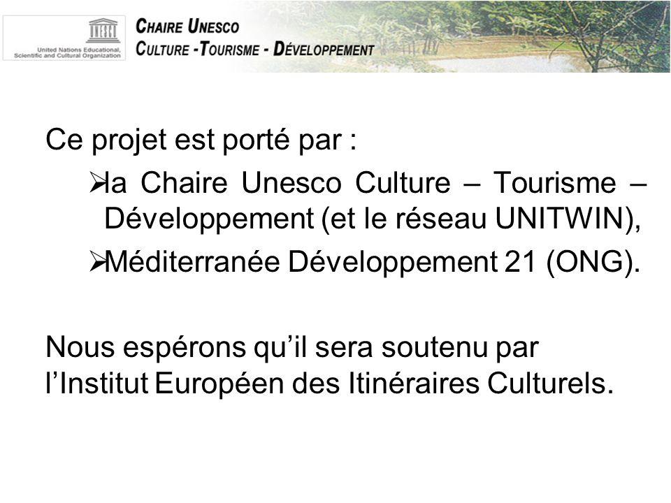 Ce projet est porté par :  la Chaire Unesco Culture – Tourisme – Développement (et le réseau UNITWIN),  Méditerranée Développement 21 (ONG).