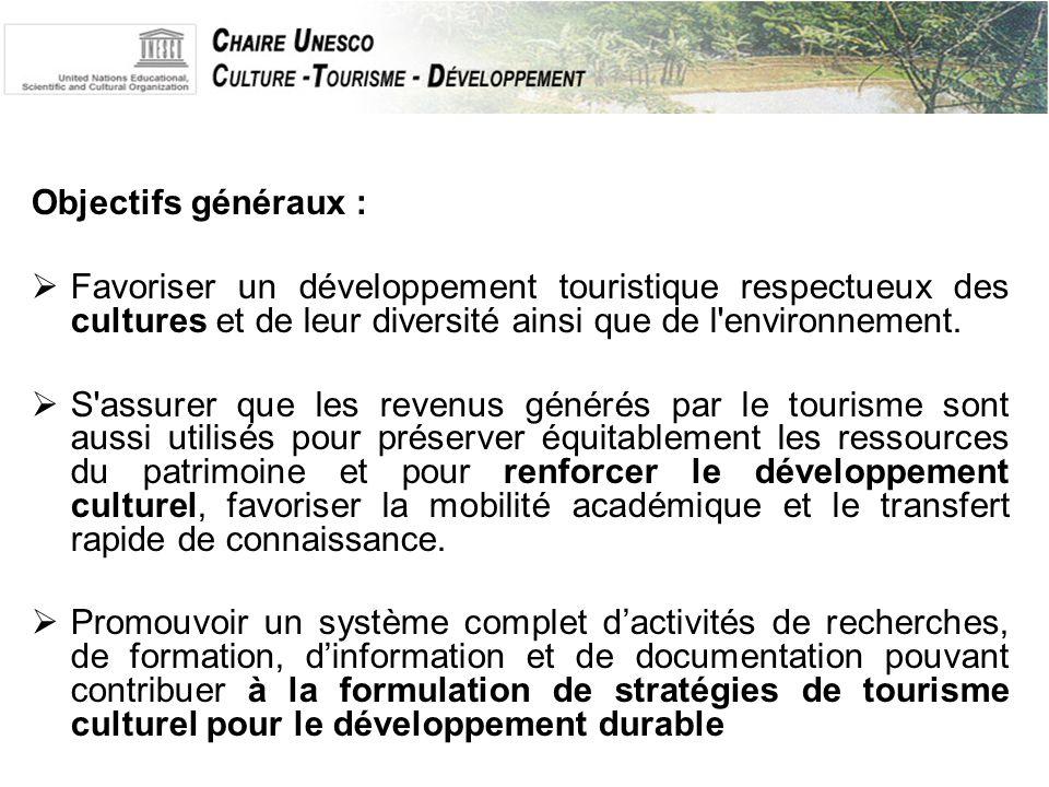Objectifs généraux :  Favoriser un développement touristique respectueux des cultures et de leur diversité ainsi que de l environnement.