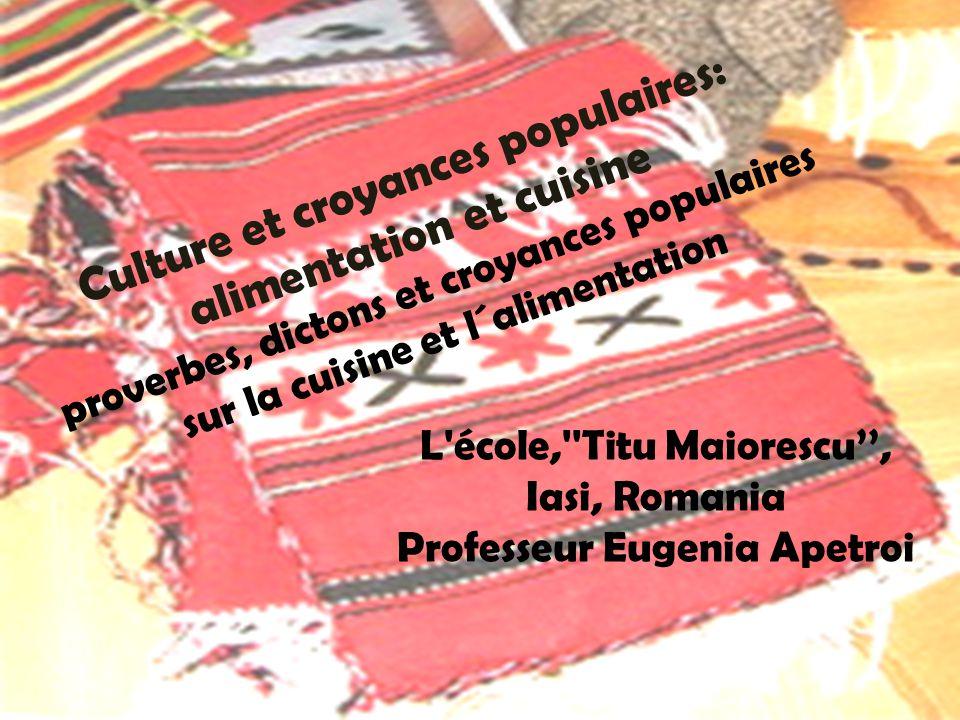 Culture et croyances populaires: alimentation et cuisine proverbes, dictons et croyances populaires sur la cuisine et l´alimentation L'école,''Titu Ma