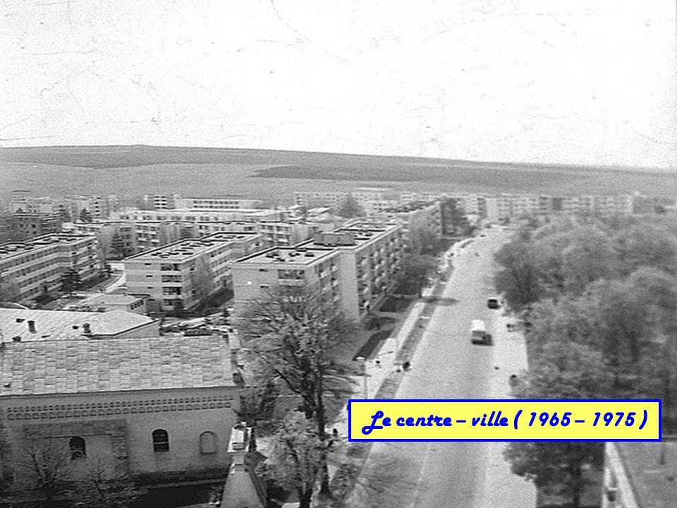 Le centre – ville ( 1965 – 1975 )