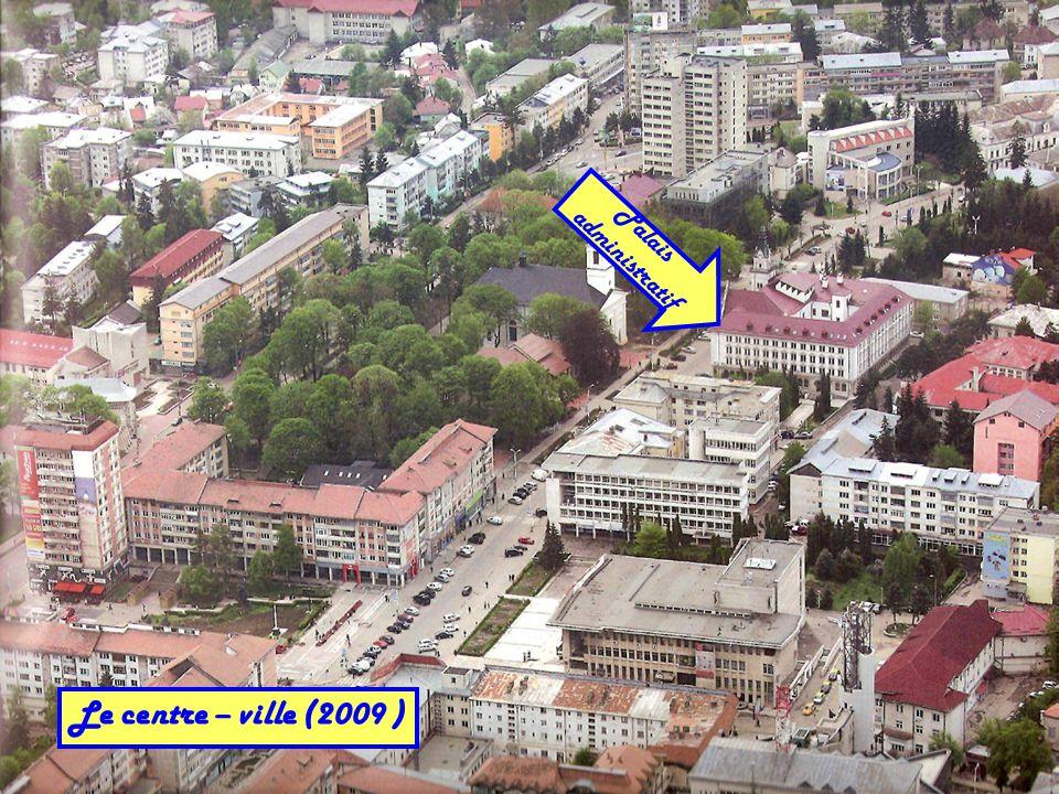 Le centre – ville (2009 ) Palais administratif
